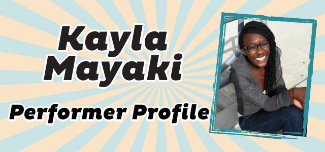 Performer Profile: Kayla Mayaki