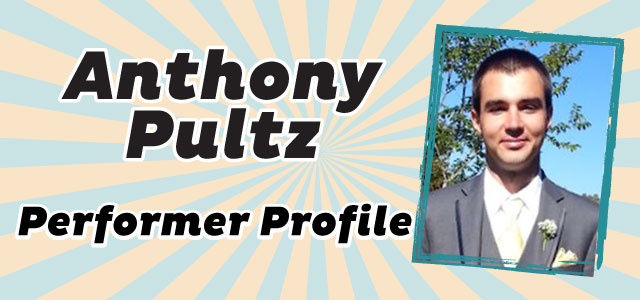Performer Profile: Anthony Pultz