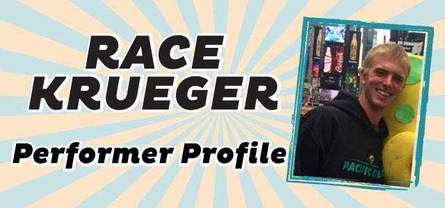 Performer Profile: Race Krueger