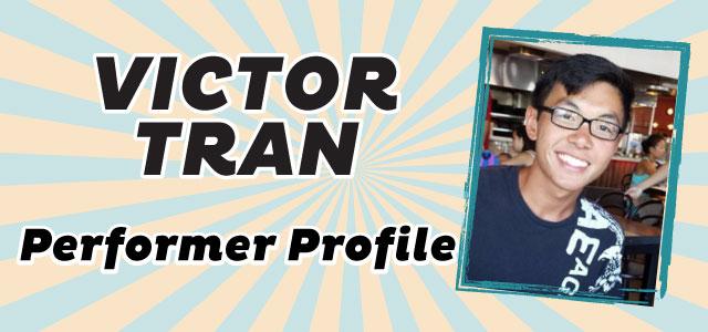 Performer Profile: Victor Tran