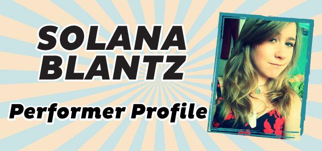 Performer Profile: Solana Blantz